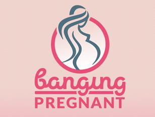 Banging Pregnant